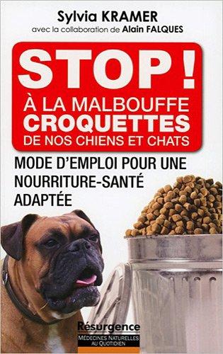 Stop à la malbouffe, croquettes de nos chiens et chats – Sylvia Kramer – Éditions Résurgence